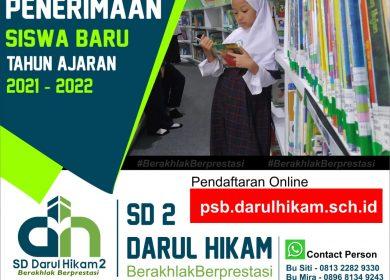 Penerimaan Siswa Baru PG-TK Dan SD Darul Hikam 2  Tahun Pembelajaran 2021-2022